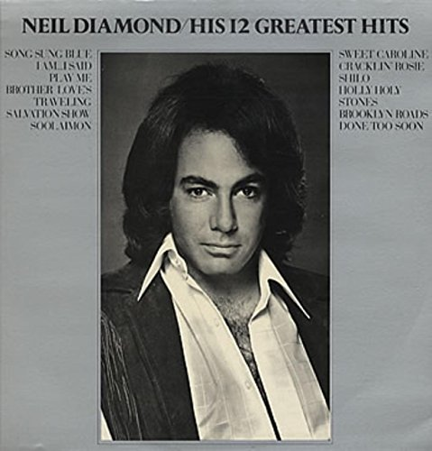 Diamond Neil Songs (Neil Diamond: His 12 Greatest Hits)