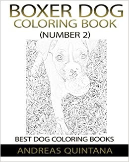 Amazon Boxer Dog Coloring Book Number 2 9781973882954 Andreas Quintana Books