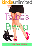 Trouble's Brewing (Stirring Up Trouble Book 2)