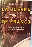 img - for La guerra de Franco: Historia militar de la Guerra Civil Espanola (Coleccion La Espana plural) (Spanish Edition) book / textbook / text book