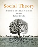 Social Theory: Roots and Branches, Peter Kivisto, 0199937125