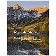 My Life Story: Thoughtful questions to tell your story or interview someone you love