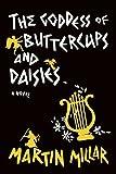 Goddess of Buttercups & Daisies: A Novel