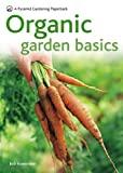 Organic Garden Basics, Bob Flowerdew, 0600620875