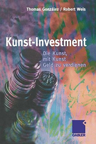 Kunst-Investment: Die Kunst, mit Kunst Geld zu verdienen