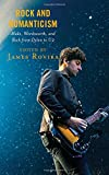 img - for Rock and Romanticism: Blake, Wordsworth, and Rock from Dylan to U2 (For the Record: Lexington Studies in Rock and Popular Music) book / textbook / text book