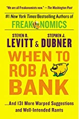 When to Rob a Bank: ...And 131 More Warped Suggestions and Well-Intended Rants Paperback