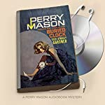 The Case of the Buried Clock: Perry Mason Series, Book 22 | Erle Stanley Gardner