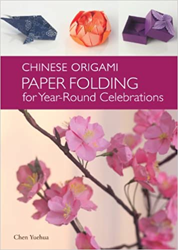 Chinese Origami Paper Folding For Year Round Celebrations This