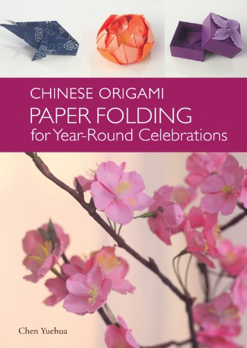 (Chinese Origami: Paper Folding for Year-Round Celebrations: This Elegant Origami Book is Great for Fans of Chinese Art and Culture)