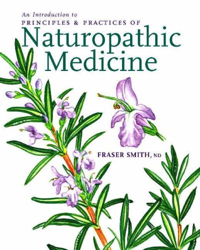 PRINCIPLES & PRACTICES OF NATUROPATHIC MEDICINE by CCNM Press
