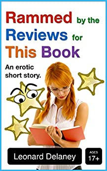 Rammed by the Reviews for This Book: An Erotic Short Story (Digital Desires Book 5) by [Delaney, Leonard]