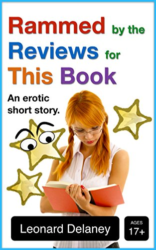 Rammed by the Reviews for This Book: An Erotic Short Story (Digital Desires Book 5)