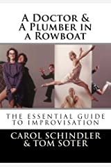 A Doctor & A Plumber in a Rowboat: The Essential Guide to Improvisation Paperback