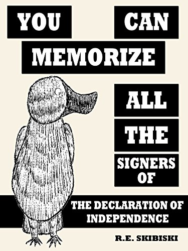 You Can Memorize All The Signers Of The Declaration Of Independence by [Skibiski, R.E.]