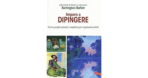 Amazon.com: Imparo a dipingere. Corso professionale completo ...
