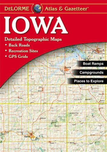 Iowa Atlas & Gazetteer (Delorme Atlas & Gazetteer) (Iowa Map)