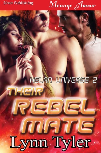 their-rebel-mate-helan-universe-2-siren-publishing-menage-amour