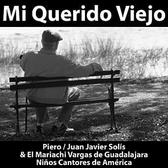 Amazon.com: Mi Querido Viejo - Single: Mariachi Vargas de ...