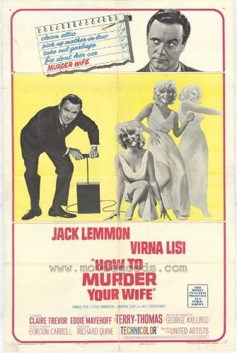 Amazon.com: How to Murder Your Wife Movie Poster (27 x 40 Inches - 69cm x  102cm) (1965) -(Jack Lemmon)(Terry-Thomas)(Virna Lisi)(Eddie  Mayehoff)(Sidney Blackmer)(Claire Trevor): Prints: Posters & Prints