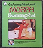 img - for The Amazing Adventures of Morph: The Swimming Pool (Piccolo Picture Books) book / textbook / text book
