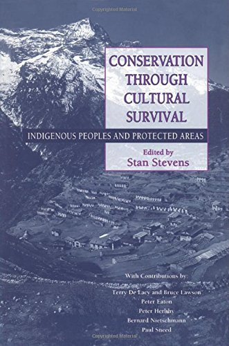 Conservation Through Cultural Survival: Indigenous Peoples And Protected Areas ()