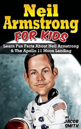 Neil Armstrong Biography for Kids Book: The Apollo 11 Moon ...