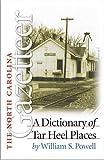 The North Carolina Gazetteer, William S. Powell, 0807812471