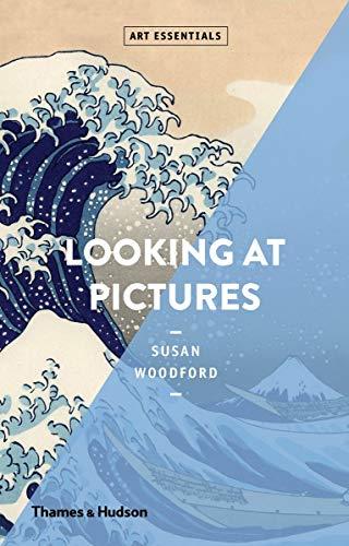 Looking at Pictures: Art Essentials Series (Art Essentials)