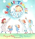 Bubble Trouble, by Margaret Mahy