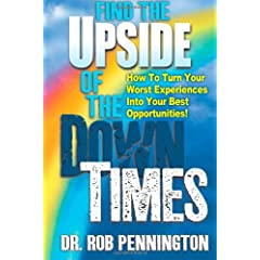 Learn more about the book, Find the Upside of the Down Times