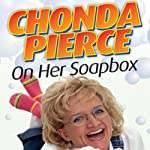 Chonda Pierce on Her Soapbox | Chonda Pierce