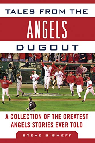 Tales from the Angels Dugout: A Collection of