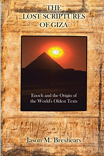 The Lost Scriptures of Giza: Enoch and the Origin of the World's Oldest Texts
