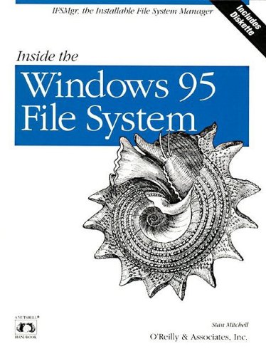Inside the Windows 95 File System: IFSMgr, The Installable File System Manager (Nutshell Handbooks) by Brand: O'Reilly Media