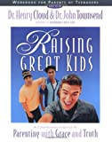 Raising Great Kids, Henry Cloud and John Townsend, 0310234379