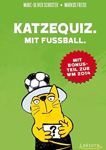 Katzequiz. Mit Fußball.: Mit Bonusteil zur WM 2014