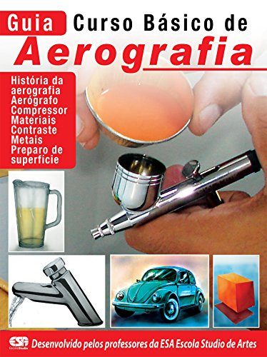 Guia Curso Básico de Aerografia Ed.01 (Portuguese Edition)