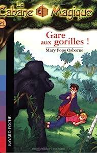 """Afficher """"Cabane magique (La) n° 21 Gare aux gorilles !"""""""