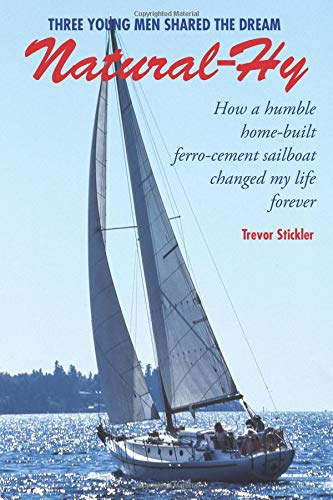Natural-Hy: How a humble home-built ferro-cement sailboat changed my life forever ebook