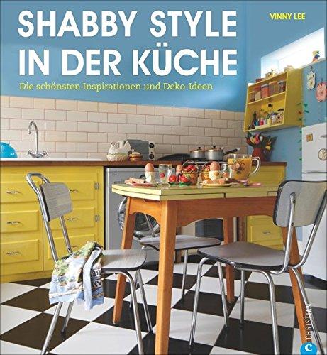 Shabby Style in der Küche: Die schönsten Inspirationen und Deko-Ideen