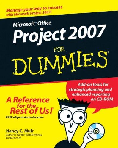 Microsoft Office Project 2007 for Dummies: Amazon.co.uk: Nancy C ...