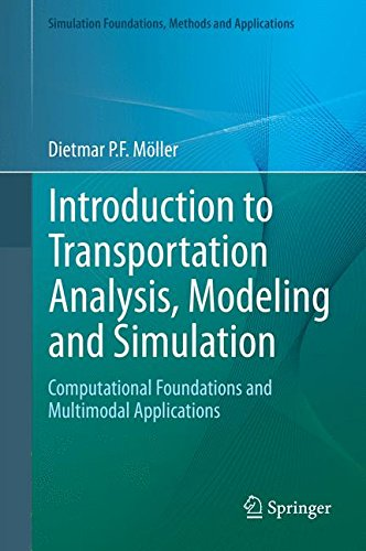 Introduction to Transportation Analysis, Modeling and Simulation: Computational Foundations and Multimodal Applications (Simulation Foundations, Methods and Applications)
