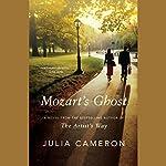 Mozart's Ghost | Julia Cameron