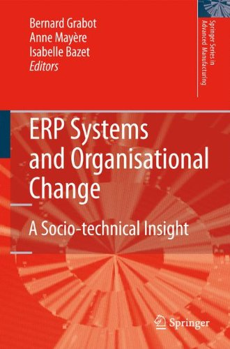 ERP Systems and Organisational Change: A Socio-technical Insight (Springer Series in Advanced Manufacturing)