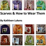 Scarves & How to Wear Them