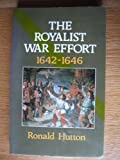 Royalist War Effort, Hutton, Ronald, 0582494117
