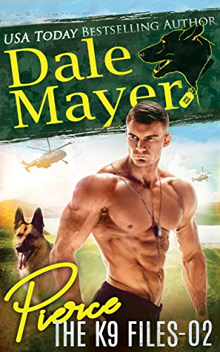 Pierce (The K9 Files Book 2) by [Mayer, Dale]