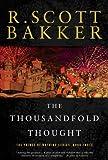 The Thousandfold Thought, R. Scott Bakker, 1590201205