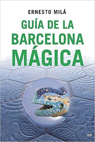 Guía de la Barcelona mágica (MR Dimensiones): Amazon.es: Milá, Ernesto: Libros
